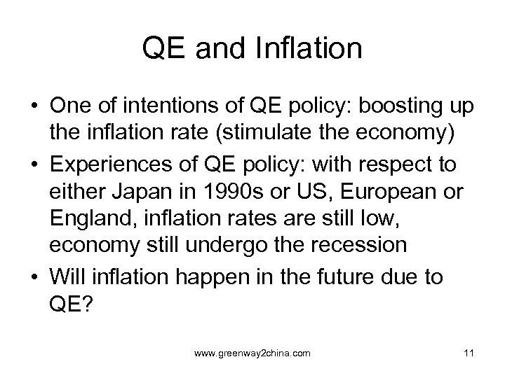 QE and Inflation • One of intentions of QE policy: boosting up the inflation