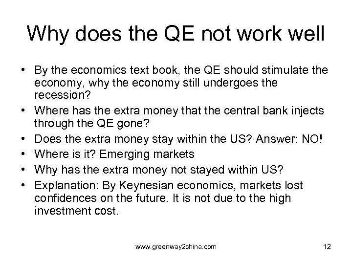 Why does the QE not work well • By the economics text book, the