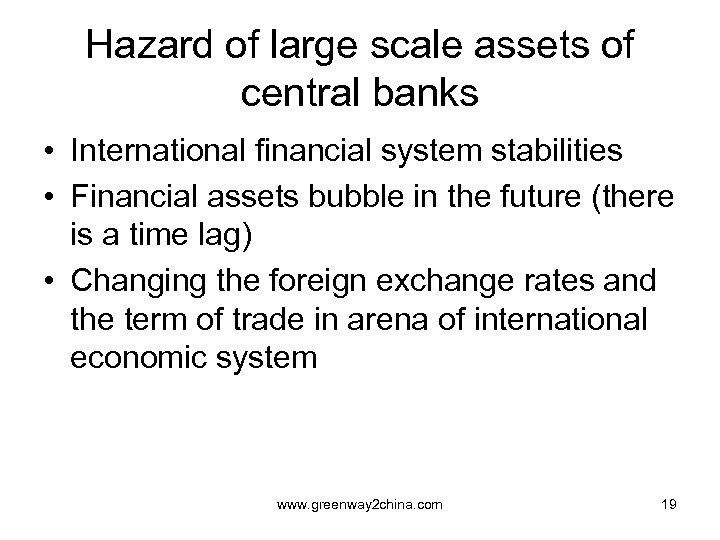 Hazard of large scale assets of central banks • International financial system stabilities •