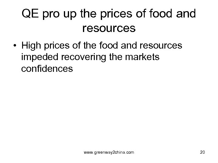 QE pro up the prices of food and resources • High prices of the