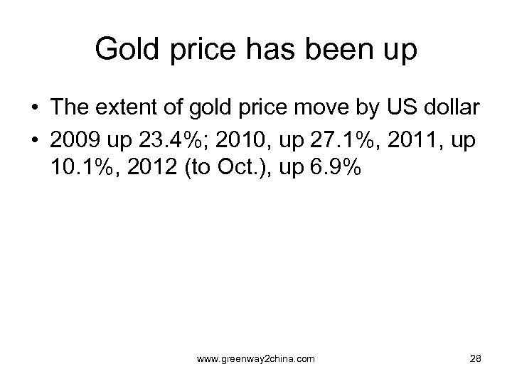 Gold price has been up • The extent of gold price move by US