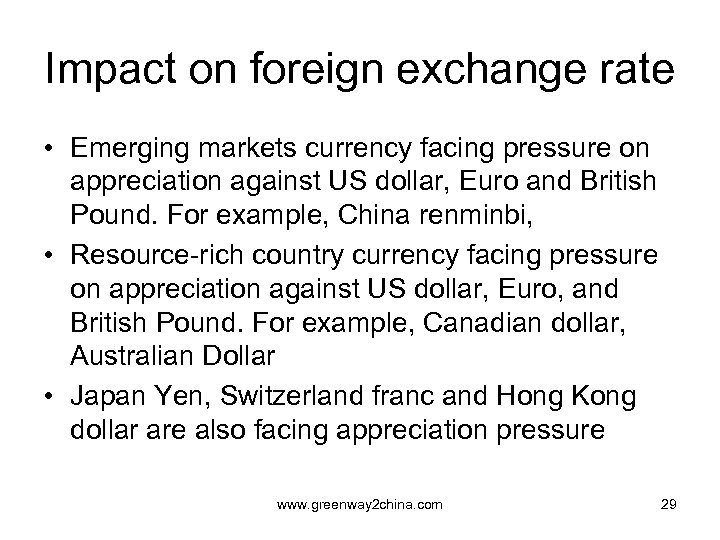 Impact on foreign exchange rate • Emerging markets currency facing pressure on appreciation against
