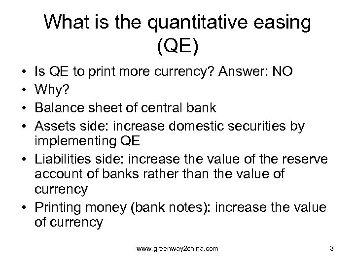 What is the quantitative easing (QE) • • Is QE to print more currency?