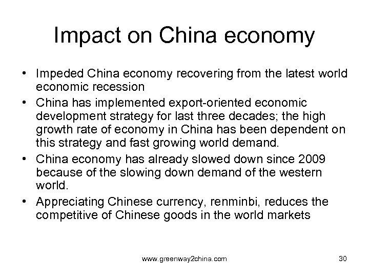 Impact on China economy • Impeded China economy recovering from the latest world economic