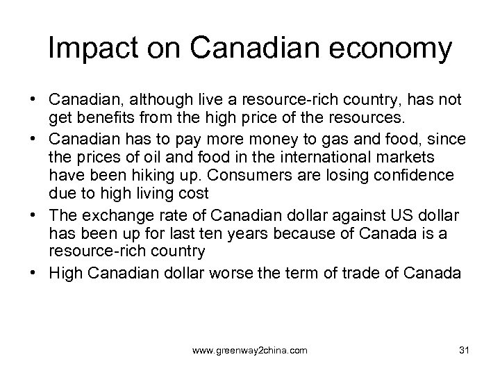Impact on Canadian economy • Canadian, although live a resource-rich country, has not get