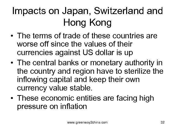 Impacts on Japan, Switzerland Hong Kong • The terms of trade of these countries