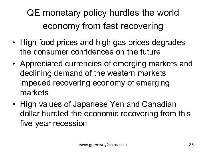QE monetary policy hurdles the world economy from fast recovering • High food prices
