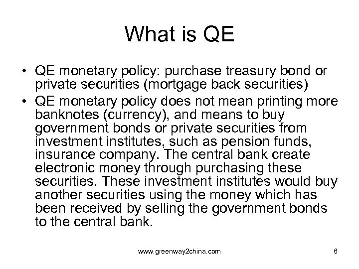 What is QE • QE monetary policy: purchase treasury bond or private securities (mortgage