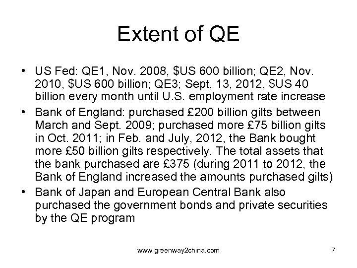 Extent of QE • US Fed: QE 1, Nov. 2008, $US 600 billion; QE