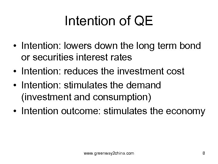 Intention of QE • Intention: lowers down the long term bond or securities interest