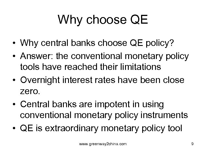 Why choose QE • Why central banks choose QE policy? • Answer: the conventional