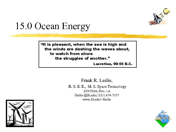 "15. 0 Ocean Energy ""It is pleasant, when the sea is high and the"