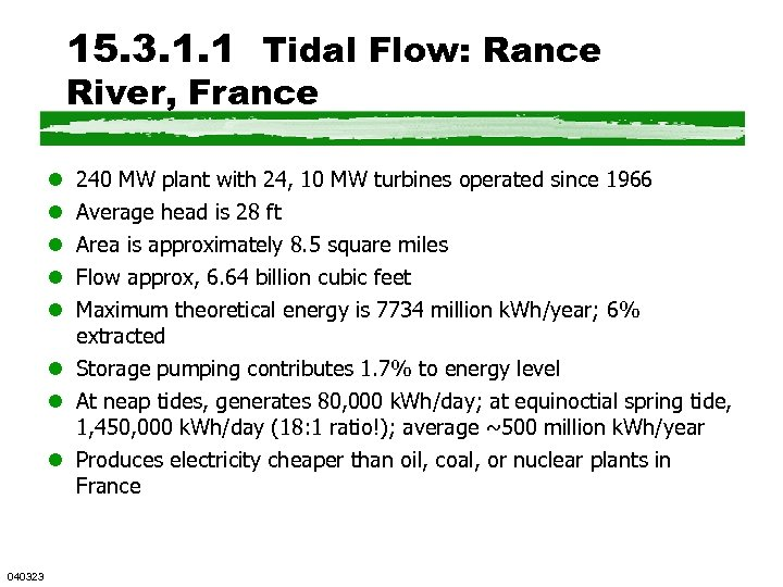 15. 3. 1. 1 Tidal Flow: Rance River, France l l l 240 MW