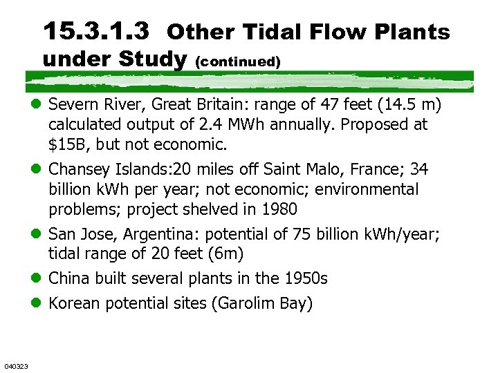 15. 3. 1. 3 Other Tidal Flow Plants under Study (continued) l Severn River,