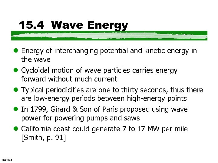 15. 4 Wave Energy l Energy of interchanging potential and kinetic energy in the