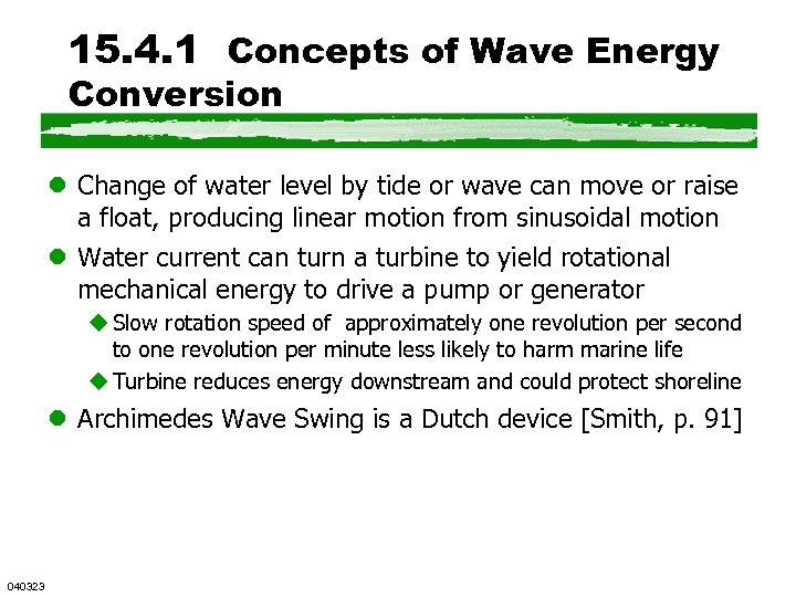 15. 4. 1 Concepts of Wave Energy Conversion l Change of water level by