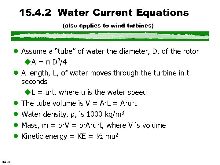 15. 4. 2 Water Current Equations (also applies to wind turbines) l Assume a