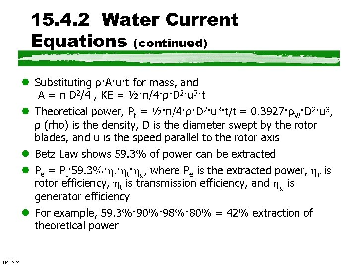 15. 4. 2 Water Current Equations (continued) l Substituting ρ·A·u·t for mass, and A