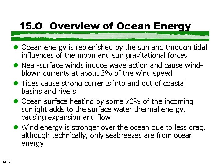 15. O Overview of Ocean Energy l Ocean energy is replenished by the sun