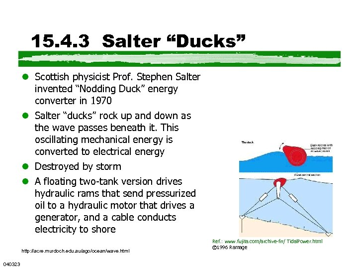 "15. 4. 3 Salter ""Ducks"" l Scottish physicist Prof. Stephen Salter invented ""Nodding Duck"""