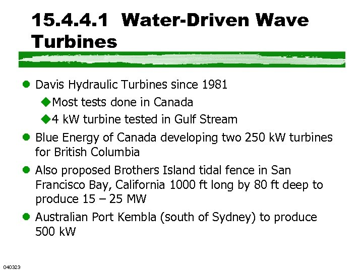 15. 4. 4. 1 Water-Driven Wave Turbines l Davis Hydraulic Turbines since 1981 u.