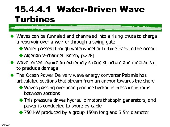 15. 4. 4. 1 Water-Driven Wave Turbines l Waves can be funneled and channeled