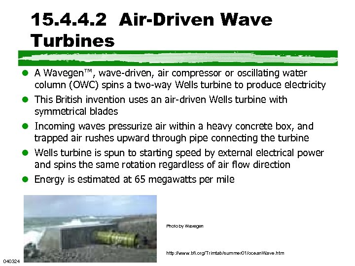 15. 4. 4. 2 Air-Driven Wave Turbines l A Wavegen™, wave-driven, air compressor or