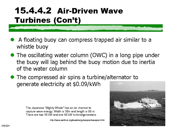 15. 4. 4. 2 Air-Driven Wave Turbines (Con't) l A floating buoy can compress