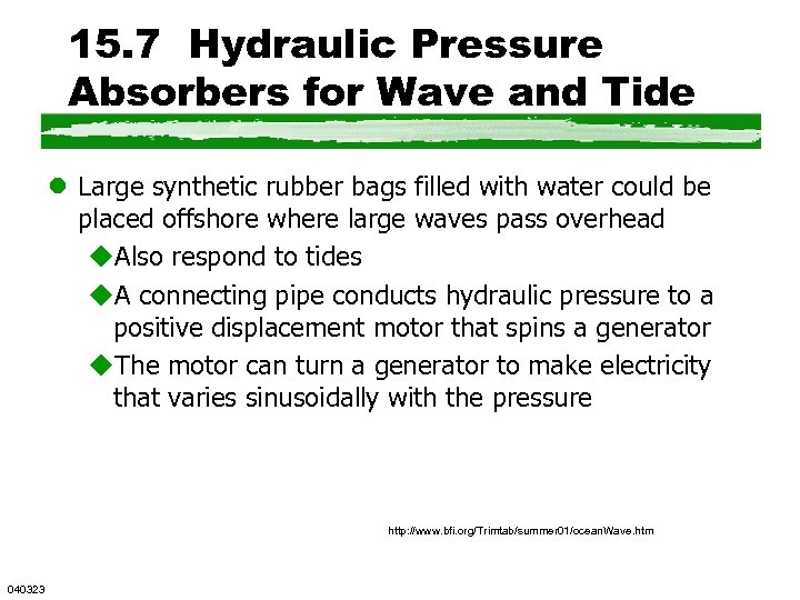 15. 7 Hydraulic Pressure Absorbers for Wave and Tide l Large synthetic rubber bags