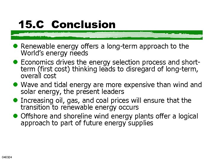 15. C Conclusion l Renewable energy offers a long-term approach to the World's energy