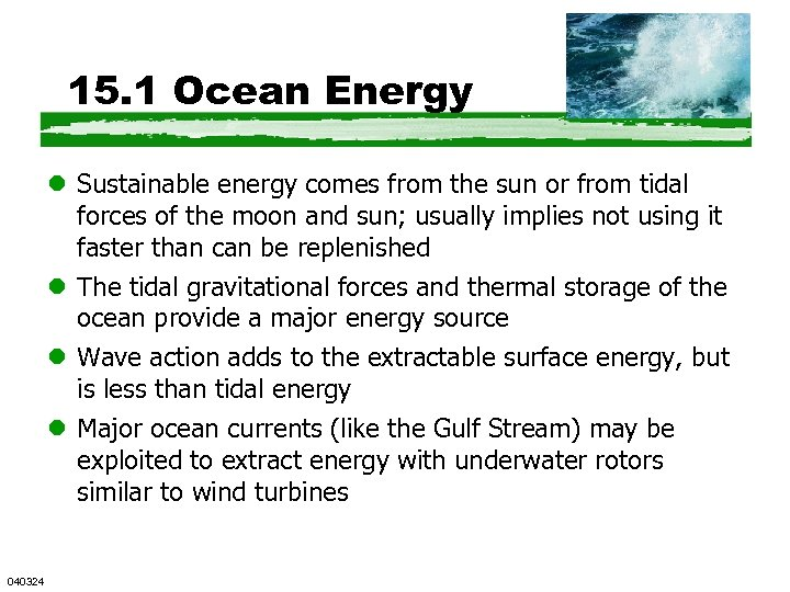 15. 1 Ocean Energy l Sustainable energy comes from the sun or from tidal