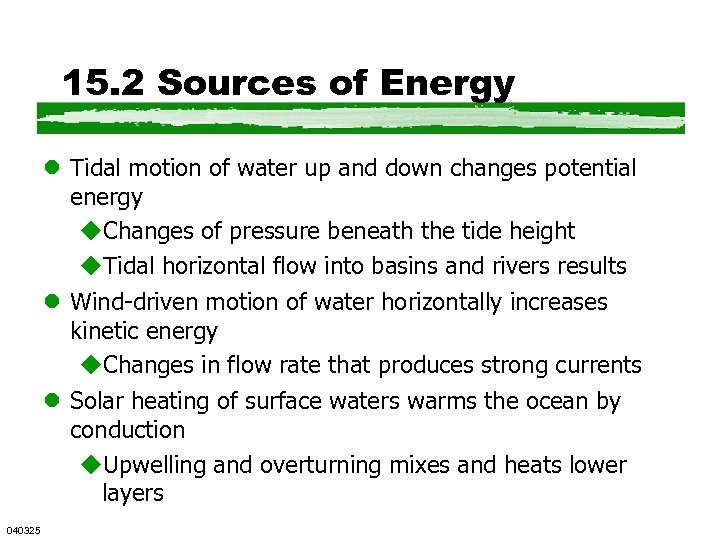 15. 2 Sources of Energy l Tidal motion of water up and down changes