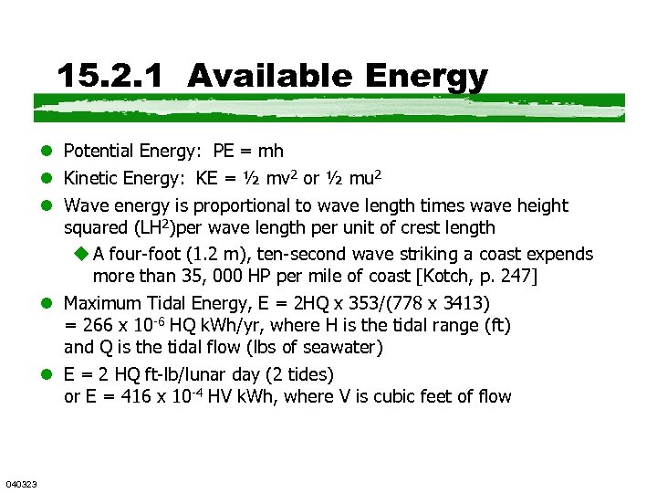 15. 2. 1 Available Energy l Potential Energy: PE = mh l Kinetic Energy: