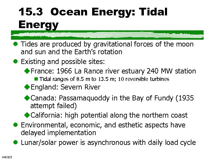 15. 3 Ocean Energy: Tidal Energy l Tides are produced by gravitational forces of