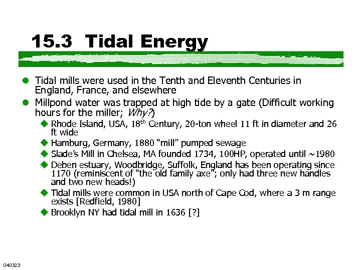 15. 3 Tidal Energy l Tidal mills were used in the Tenth and Eleventh