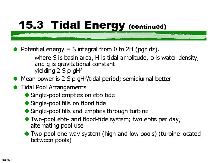 15. 3 Tidal Energy (continued) l Potential energy = S integral from 0 to