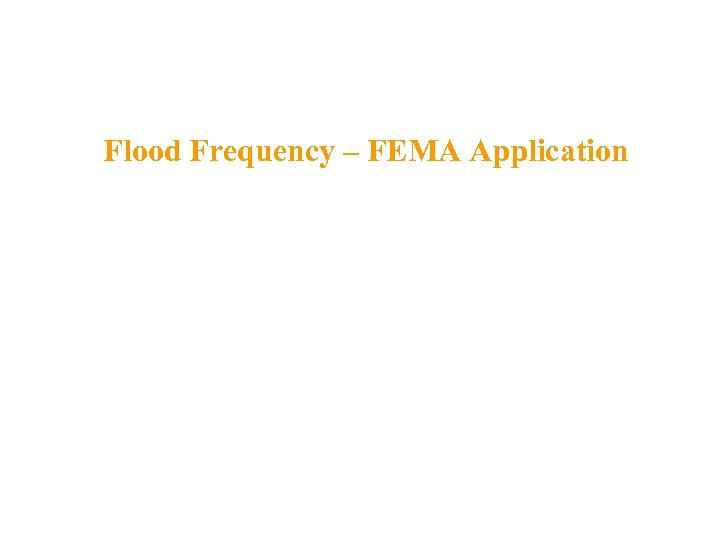 Flood Frequency – FEMA Application