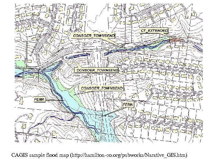 CAGIS sample flood map (http: //hamilton-co. org/pubworks/Narative_GIS. htm)