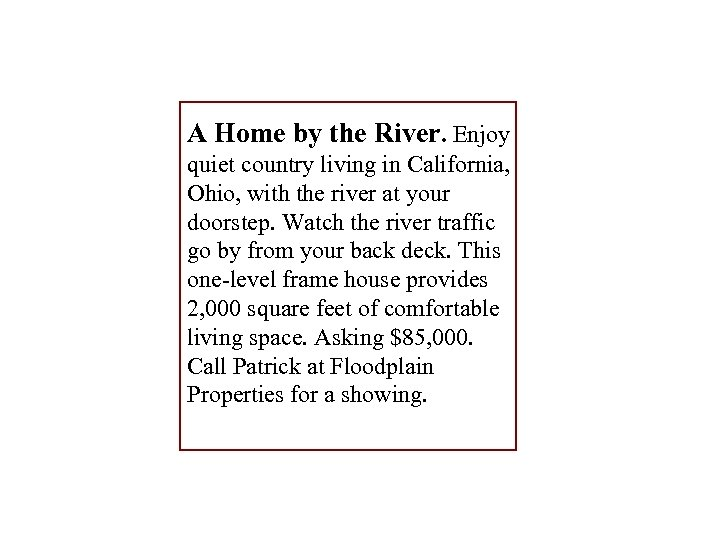 A Home by the River. Enjoy quiet country living in California, Ohio, with the
