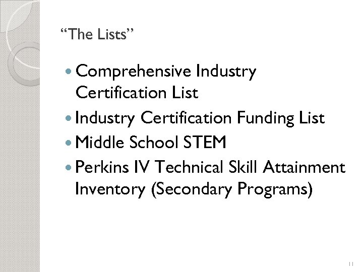 """The Lists"" Comprehensive Industry Certification List Industry Certification Funding List Middle School STEM Perkins"