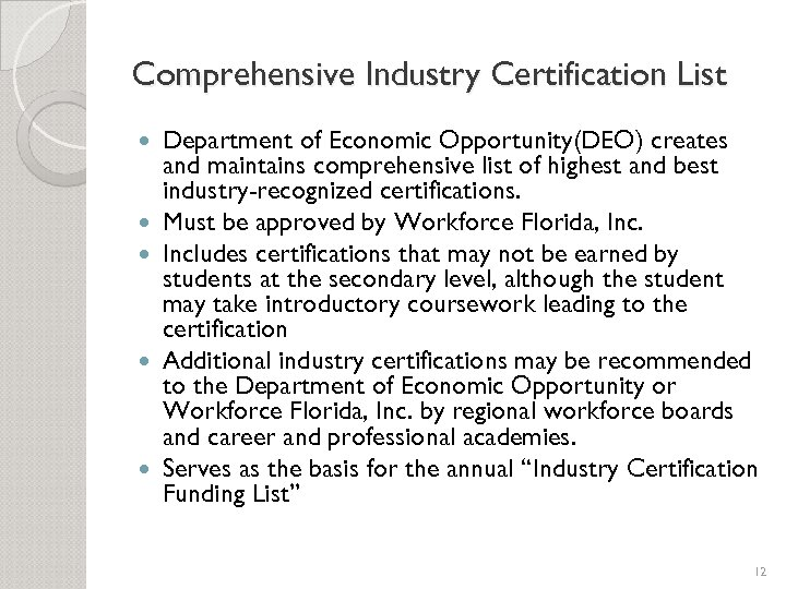 Comprehensive Industry Certification List Department of Economic Opportunity(DEO) creates and maintains comprehensive list of