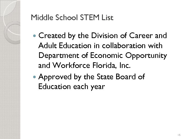 Middle School STEM List Created by the Division of Career and Adult Education in