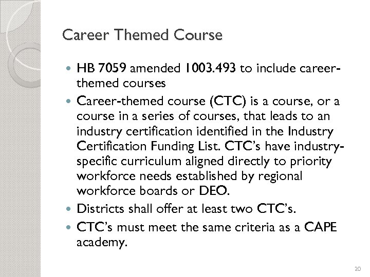 Career Themed Course HB 7059 amended 1003. 493 to include careerthemed courses Career-themed course