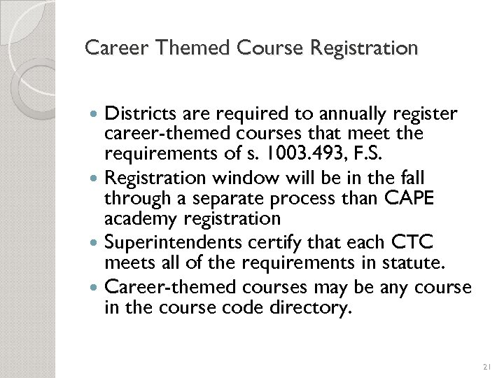Career Themed Course Registration Districts are required to annually register career-themed courses that meet