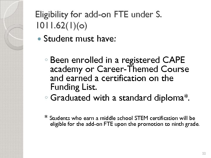 Eligibility for add-on FTE under S. 1011. 62(1)(o) Student must have: ◦ Been enrolled