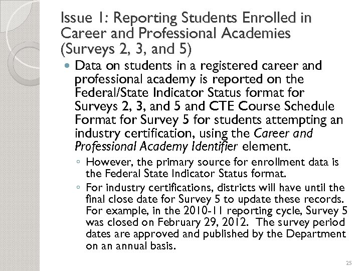 Issue 1: Reporting Students Enrolled in Career and Professional Academies (Surveys 2, 3, and