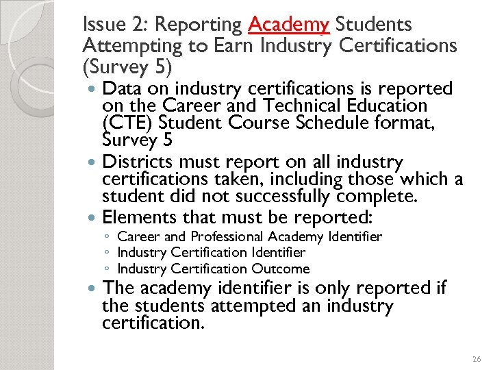 Issue 2: Reporting Academy Students Attempting to Earn Industry Certifications (Survey 5) Data on