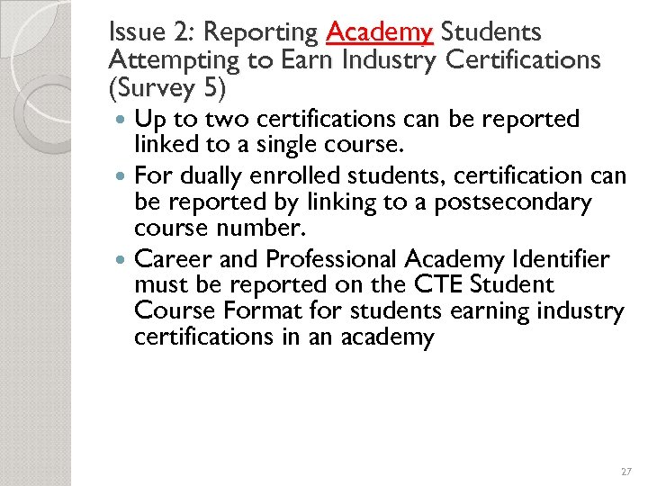 Issue 2: Reporting Academy Students Attempting to Earn Industry Certifications (Survey 5) Up to