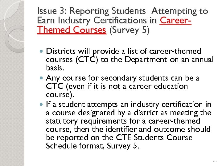 Issue 3: Reporting Students Attempting to Earn Industry Certifications in Career. Themed Courses (Survey
