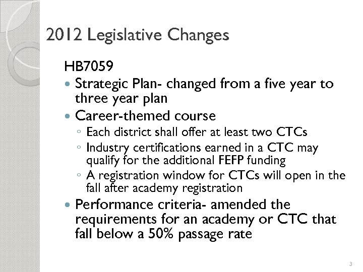 2012 Legislative Changes HB 7059 Strategic Plan- changed from a five year to three